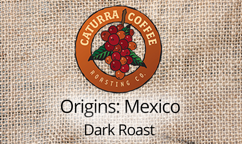 Mexico: Dark Roast